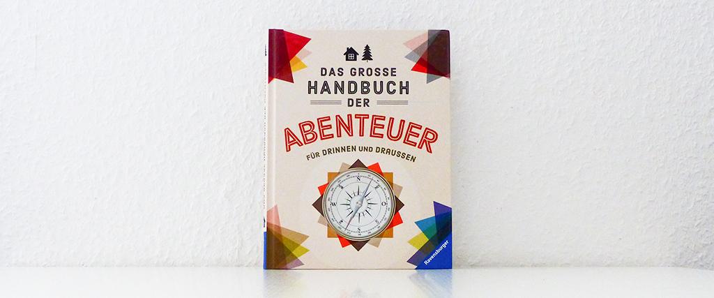 Das große Handbuch der Abenteuer
